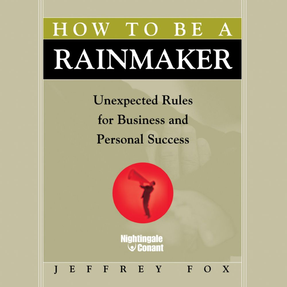How to Be a Rainmaker